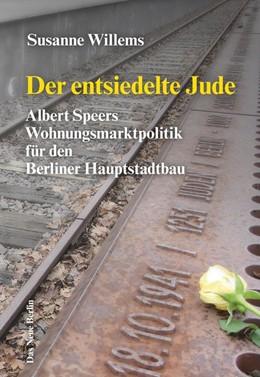Abbildung von Willems | Der entsiedelte Jude | 2., durchgesehene Auflage | 2018 | Albert Speers Wohnungsmarktpol...