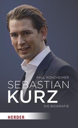 Abbildung von Ronzheimer | Sebastian Kurz | 1. Auflage | 2018 | beck-shop.de