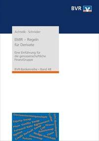 EMIR - neue Regeln für Derivate   Achtelik / Schröder   2. Auflage, 2018   Buch (Cover)