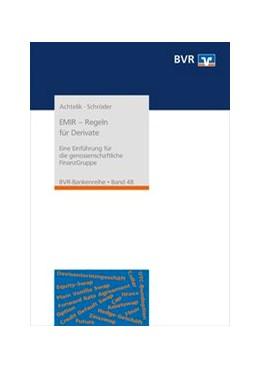 Abbildung von Achtelik / Schröder | EMIR - neue Regeln für Derivate | 2. Auflage | 2018 | Eine Einführung für die genoss...