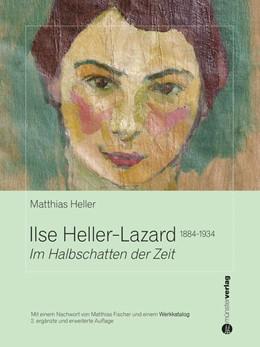 Abbildung von Heller | Ilse Heller-Lazard 1884-1934 | 1. Auflage | 2018 | beck-shop.de