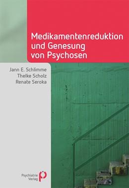Abbildung von Schlimme / Scholz / Seroka | Medikamentenreduktion und Genesung von Psychosen | 2018