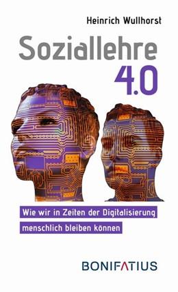 Abbildung von Wullhorst   Soziallehre 4.0   2018   Wie wir in Zeiten der Digitali...