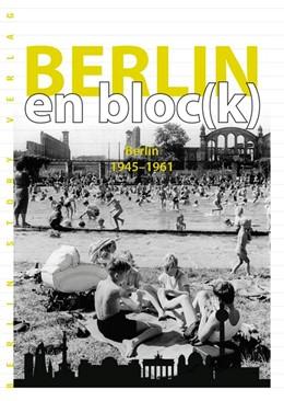 Abbildung von Bösch | Berlin en bloc(k) - Berlin 1945-1961 | 1. Auflage | 2018