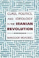 Abbildung von Moaddel | Class, Politics, and Ideology in the Iranian Revolution | 1994