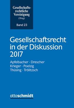 Abbildung von Gesellschaftsrechtliche Vereinigung | Gesellschaftsrecht in der Diskussion 2017 | 1. Auflage | 2018