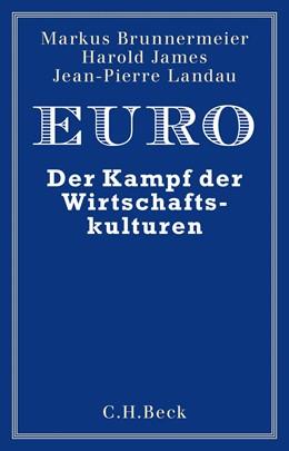 Abbildung von Brunnermeier / James / Landau | Euro | 2018 | Der Kampf der Wirtschaftskultu...