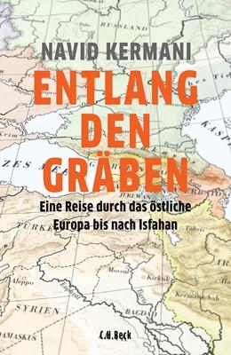 Abbildung von Kermani | Entlang den Gräben | 1. Auflage | 2018 | beck-shop.de