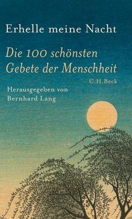 Abbildung von Lang | Erhelle meine Nacht | 4. Auflage | 2018 | Die 100 schönsten Gebete der M...
