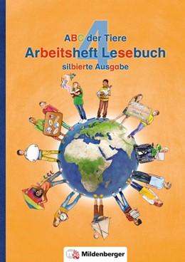 Abbildung von Kuhn / Drecktrah | ABC der Tiere 4 - Arbeitsheft Lesebuch, silbierte Ausgabe · Neubearbeitung | 1. Auflage | 2018 | beck-shop.de