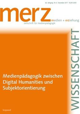 Abbildung von Demmler / Schorb | Medienpädagogik zwischen Digital Humanities und Subjektorientierung | 1. Auflage | 2017 | beck-shop.de
