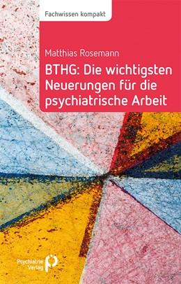 Abbildung von Rosemann | BTHG: Die wichtigsten Neuerungen für die psychiatrische Arbeit | 1. Auflage | 2018 | beck-shop.de
