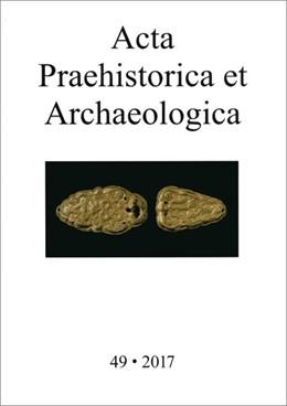 Abbildung von Wemhoff   Acta Praehistorica et Archaeologica 49, 2017   2017