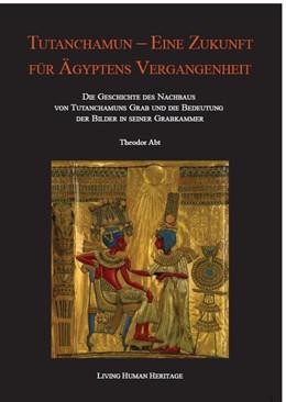 Abbildung von Abt | Tutanchamun - eine Zukunft für Ägyptens Vergangenheit | 1. Auflage | 2017 | beck-shop.de