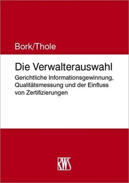 Abbildung von Bork | Die Verwalterauswahl | 2018 | Gerichtliche Informationsgewin...