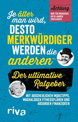 Abbildung von Je älter man wird, desto merkwürdiger werden die anderen | 1. Auflage | 2018 | beck-shop.de