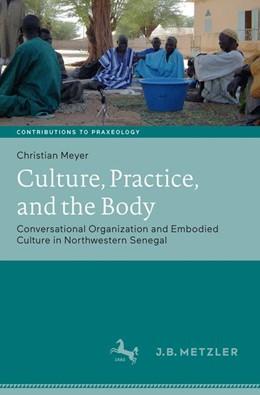 Abbildung von Meyer | Culture, Practice, and the Body | 2018 | Conversational Organization an...