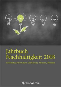 Abbildung von metropolitan Fachredaktion | Jahrbuch Nachhaltigkeit 2018 | 2018 | Nachhaltig wirtschaften; Theme...