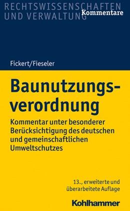 Abbildung von Fickert / Fieseler | Baunutzungsverordnung | 13., erweiterte und überarbeitete Auflage | 2018 | Kommentar unter besonderer Ber...