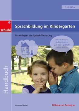 Abbildung von Merkel | Sprachbildung im Kindergarten | 2014 | Grundlagen zur Sprachförderung