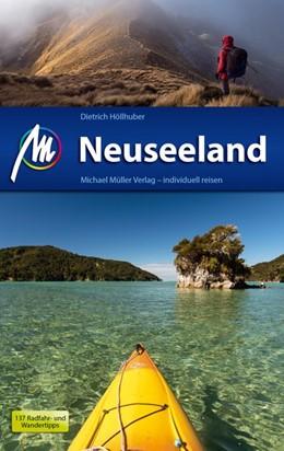 Abbildung von Höllhuber   Neuseeland Reiseführer Michael Müller Verlag   5. komplett überarbeitete und aktualisierte Auflage   2018   Individuell reisen mit vielen ...