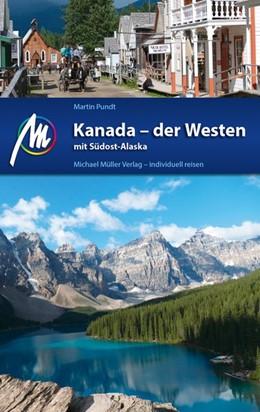 Abbildung von Pundt   Kanada - der Westen mit Südost-Alaska Reiseführer Michael Müller Verlag   1. Auflage   2019   beck-shop.de