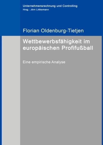 Wettbewerbsfähigkeit im europäischen Profifußball | Oldenburg-Tietjen, 2017 | Buch (Cover)