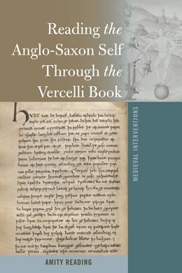 Abbildung von Reading | Reading the Anglo-Saxon Self Through the Vercelli Book | 1. Auflage | 2018 | beck-shop.de