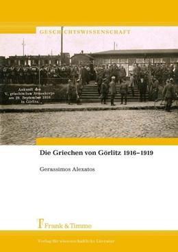 Abbildung von Alexatos   Die Griechen von Görlitz 1916-1919   1. Auflage   2017   beck-shop.de