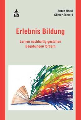 Abbildung von Hackl / Schmid | Erlebnis Bildung | 2. Auflage | 2018 | beck-shop.de