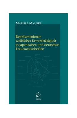 Abbildung von Maurer | Repräsentationen weiblicher Erwerbstätigkeit in japanischen und deutschen Frauenzeitschriften | 2017