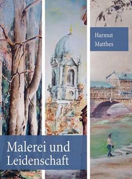 Abbildung von Matthes | Malerei und Leidenschaft | 1. Auflage | 2015 | beck-shop.de
