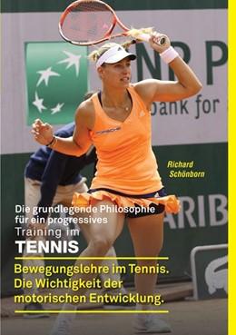 Abbildung von Schönborn | Die grundlegende Philosophie für ein progressives Training im Tennis | 2015 | Bewegungslehre im Tennis. Die ...