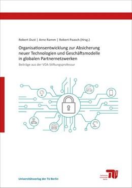 Abbildung von Dust / Ramm | Organisationsentwicklung zur Absicherung neuer Technologien und Geschäftsmodelle in globalen Partnernetzwerken | 1. Auflage | 2017 | beck-shop.de