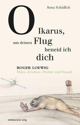 Abbildung von Schädlich | O Ikarus, um deinen Flug beneid ich dich | 2018 | Roger Loewig - Maler, Zeichner...
