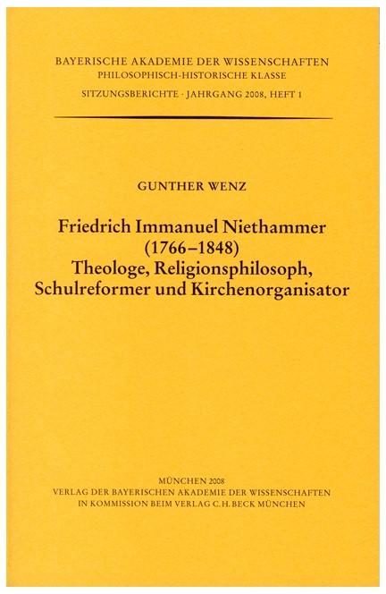 Cover: Gunther Wenz, Friedrich Immanuel Niethammer (1766-1848). Theologe, Religionsphilosoph, Schulreformer und Kirchenorganisator