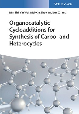 Abbildung von Shi / Wei | Organocatalytic Cycloadditions for Synthesis of Carbo- and Heterocycles | 1. Auflage | 2018 | beck-shop.de