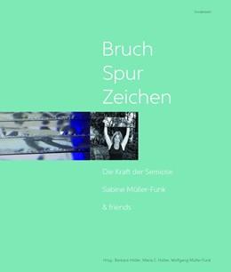 Abbildung von Höller / Hölter / Müller-Funk | Bruch - Spur - Zeichen | 2018 | Die Kraft der Semiose Sabine M...