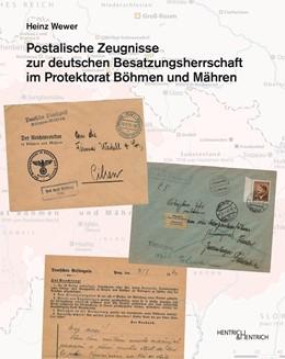 Abbildung von Wewer   Postalische Zeugnisse zur deutschen Besatzungsherrschaft im Protektorat Böhmen und Mähren   2018