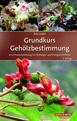 Abbildung von Lüder   Grundkurs Gehölzbestimmung   3. Auflage   2017   beck-shop.de
