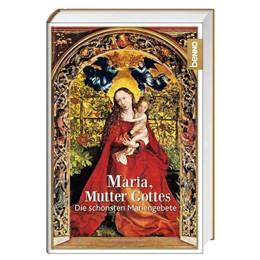 Abbildung von Maria, Mutter Gottes   2018   Die schönsten Mariengebete