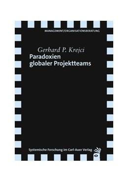 Abbildung von Krejci | Paradoxien globaler Projektteams | 2018
