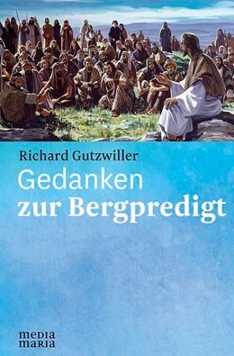 Abbildung von Gutzwiller   Gedanken zur Bergpredigt   1. Auflage   2018   beck-shop.de