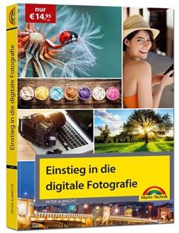 Abbildung von Albrecht | Einstieg in die digitale Fotografie - Ihr Weg zu perfekten Foto Aufnahmen | 1. Auflage | 2018 | beck-shop.de