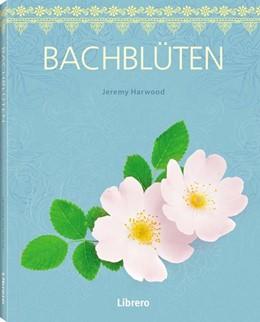Abbildung von Harwood   Bachblüten   1. Auflage   2018   beck-shop.de