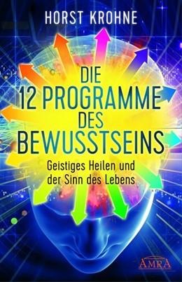 Abbildung von Krohne | Die 12 Programme des Bewusstseins | 1. Auflage | 2018 | beck-shop.de