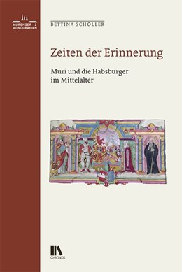 Abbildung von Schöller | Zeiten der Erinnerung | 2018 | Muri und die Habsburger im Mit...