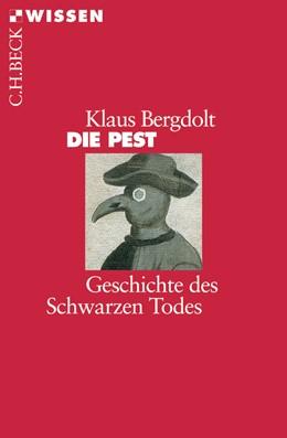 Abbildung von Bergdolt, Klaus | Die Pest | 3. Auflage | 2018 | Geschichte des Schwarzen Todes | 2411