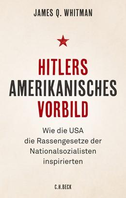 Abbildung von Whitman | Hitlers amerikanisches Vorbild | 2018 | Wie die USA die Rassengesetze ...
