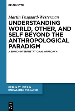Abbildung von Pasgaard-Westerman | Understanding World, Other and Self beyond the Anthropological Paradigm | 1. Auflage | 2018 | beck-shop.de